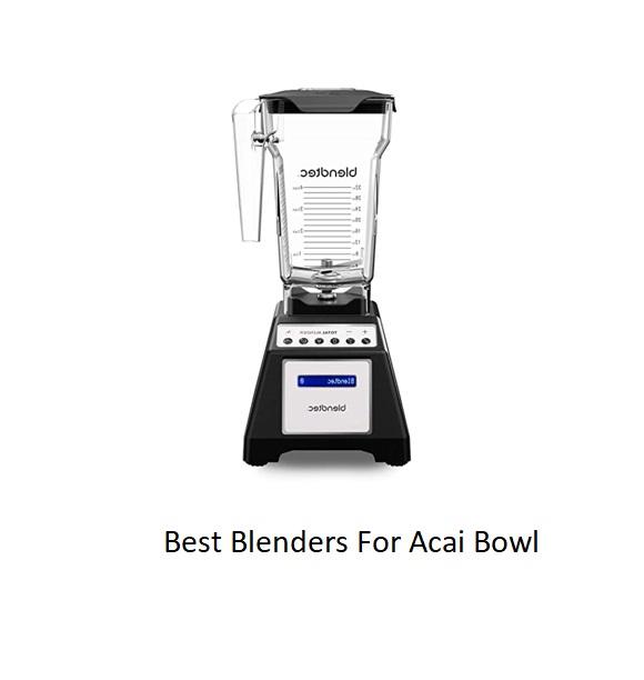 Best Blenders For Acai Bowl 2020