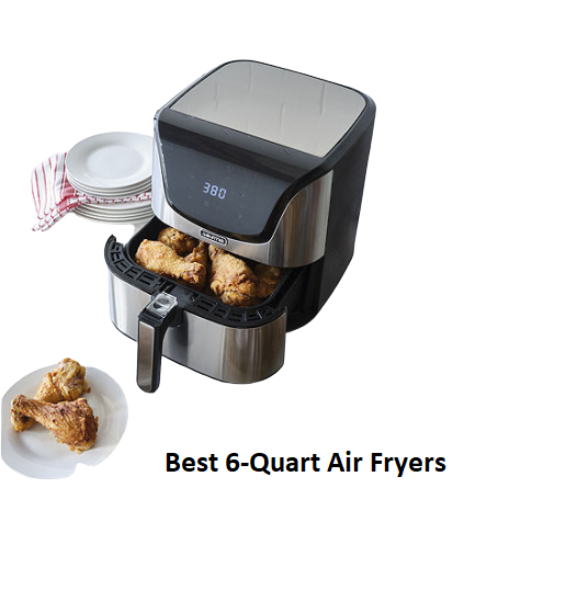 The Best 6-Quart Air Fryers Of 2020 Evaluaitons